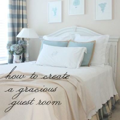 How to Create a Gracious Guest Bedroom