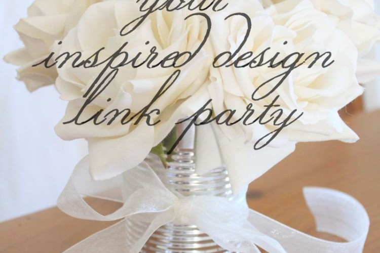 Your Inspired Design Link Party #20