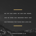 Motivational Monday: 1 Corinthians 2:9